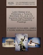 Lydon Webber et al., Petitioners, V. Turner & Blanchard, Inc., et al. U.S. Supreme Court Transcript of Record with Supporting Pleadings af Howard Schulman, Additional Contributors, James F. Dunn