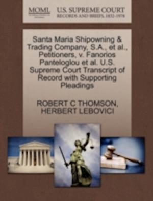 Santa Maria Shipowning & Trading Company, S.A., et al., Petitioners, V. Fanorios Panteloglou et al. U.S. Supreme Court Transcript of Record with Suppo