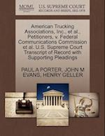 American Trucking Associations, Inc., et al., Petitioners, V. Federal Communications Commission et al. U.S. Supreme Court Transcript of Record with Su