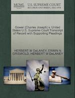 Gower (Charles Joseph) V. United States U.S. Supreme Court Transcript of Record with Supporting Pleadings