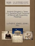Breland (Douglas) v. Texas U.S. Supreme Court Transcript of Record with Supporting Pleadings af Luther E Jones, John L Hill