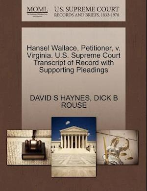 Hansel Wallace, Petitioner, V. Virginia. U.S. Supreme Court Transcript of Record with Supporting Pleadings