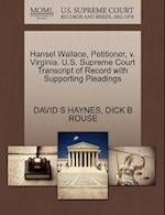Hansel Wallace, Petitioner, V. Virginia. U.S. Supreme Court Transcript of Record with Supporting Pleadings af David S. Haynes, Dick B. Rouse