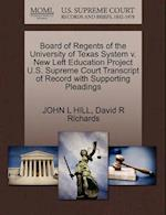 Board of Regents of the University of Texas System v. New Left Education Project U.S. Supreme Court Transcript of Record with Supporting Pleadings af John L Hill, David R Richards