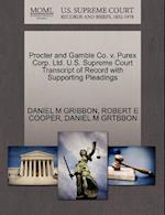 Procter and Gamble Co. V. Purex Corp. Ltd. U.S. Supreme Court Transcript of Record with Supporting Pleadings af Daniel M. Gribbon, Robert E. Cooper, Daniel M. Grtbbon