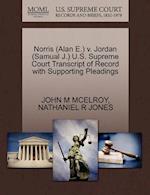 Norris (Alan E.) V. Jordan (Samual J.) U.S. Supreme Court Transcript of Record with Supporting Pleadings af Nathaniel R. Jones, John M. McElroy