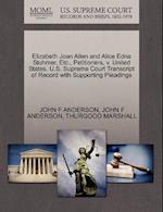 Elizabeth Joan Allen and Alice Edna Stuhmer, Etc., Petitioners, V. United States. U.S. Supreme Court Transcript of Record with Supporting Pleadings af Thurgood Marshall, John F. Anderson