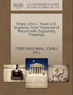 Sharp (Jim) v. Texas U.S. Supreme Court Transcript of Record with Supporting Pleadings af Tony Kaufman, John L Hill