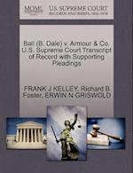Ball (B. Dale) V. Armour & Co. U.S. Supreme Court Transcript of Record with Supporting Pleadings af Frank J. Kelley, Richard B. Foster, Erwin N. Griswold