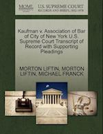 Kaufman V. Association of Bar of City of New York U.S. Supreme Court Transcript of Record with Supporting Pleadings af Morton Liftin, Michael Franck