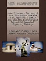 John P. Lomenzo, Secretary of State of the State of New York, et al., Appellants, V. Wmca, Inc., et al. U.S. Supreme Court Transcript of Record with S af Additional Contributors, Leonard Joseph, Leo A. Larkin