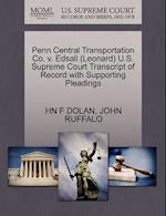 Penn Central Transportation Co. V. Edsall (Leonard) U.S. Supreme Court Transcript of Record with Supporting Pleadings