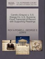 Carollo (Grayce) v. S.S. Kresge Co. U.S. Supreme Court Transcript of Record with Supporting Pleadings af Roy A Powell, George E Lewis