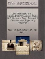 Lake Transport, Inc. v. Railroad Commission of Texas U.S. Supreme Court Transcript of Record with Supporting Pleadings