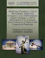 McKinney (Chester) V. City of Birmingham; McKinney (Chester) V. City of Birmingham; Harlow (George) V. City of Birmingham U.S. Supreme Court Transcrip af Herbert Jenkins, Ferris S. Ritchey
