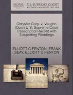 Chrysler Corp. V. Vaughn (Opal) U.S. Supreme Court Transcript of Record with Supporting Pleadings af Frank Seay, Elliott C. Fenton