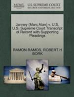 Janney (Marc Alan) V. U.S. U.S. Supreme Court Transcript of Record with Supporting Pleadings af Ramon Ramos, Robert H. Bork