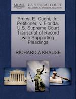 Ernest E. Cueni, JR., Petitioner, V. Florida. U.S. Supreme Court Transcript of Record with Supporting Pleadings af Richard A. Krause