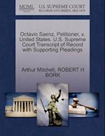 Octavio Saenz, Petitioner, V. United States. U.S. Supreme Court Transcript of Record with Supporting Pleadings