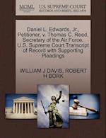 Daniel L. Edwards, JR., Petitioner, V. Thomas C. Reed, Secretary of the Air Force. U.S. Supreme Court Transcript of Record with Supporting Pleadings af Robert H. Bork, William J. Davis
