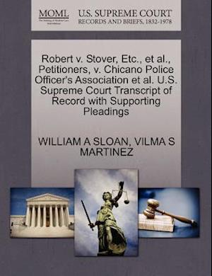 Robert V. Stover, Etc., et al., Petitioners, V. Chicano Police Officer's Association et al. U.S. Supreme Court Transcript of Record with Supporting Pl