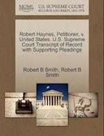 Robert Haynes, Petitioner, V. United States. U.S. Supreme Court Transcript of Record with Supporting Pleadings af Robert B. Smith