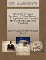 Minnie Bryan Breza, Appellant, V. City of Trimont. U.S. Supreme Court Transcript of Record with Supporting Pleadings af James A. Wilson, Minnie Bryan Breza