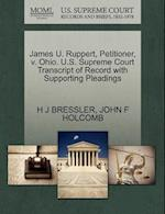 James U. Ruppert, Petitioner, V. Ohio. U.S. Supreme Court Transcript of Record with Supporting Pleadings