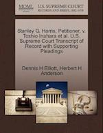 Stanley G. Harris, Petitioner, V. Toshio Inahara et al. U.S. Supreme Court Transcript of Record with Supporting Pleadings