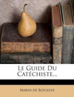 Le Guide Du Catechiste... af Marin De Boylesve