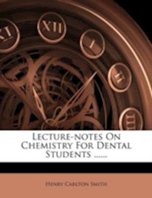 Bog, paperback Lecture-Notes on Chemistry for Dental Students ...... af Henry Carlton Smith