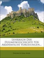 Lehrbuch Der Dogmengeschichte Fur Akademische Vorlesungen... af Friedrich Karl Meier