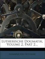 System Der Christlichen Heilswahrhe Von Dr. Th. Alexander Von Oettingen.
