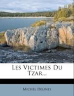 Les Victimes Du Tzar... af Michel Delines