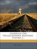 Lehrbuch Der Vegleichenden Anatomie, Zweite Lieferung af B. La Haller, Bela Haller