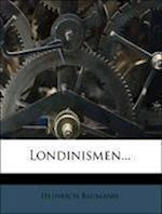 Londinismen. af Heinrich Baumann