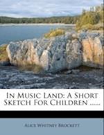 In Music Land af Alice Whitney Brockett