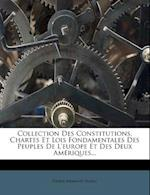 Collection Des Constitutions, Chartes Et Lois Fondamentales Des Peuples de L'Europe Et Des Deux Am Riques... af Pierre-Armand Dufau