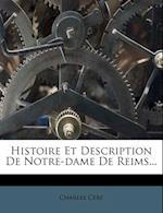 Histoire Et Description de Notre-Dame de Reims... af Charles Cerf