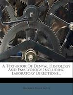 A Text-Book of Dental Histology and Embryology Including Laboratory Directions... af Frederick Bogue Noyes