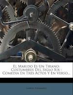 El Marido Es Un Tirano af Gabriel Fern Ndez, Gabriel Fernandez