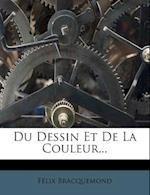Du Dessin Et de La Couleur... af Felix Bracquemond, F. LIX Bracquemond