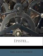 Epistel... af Karl Julius Fridrich