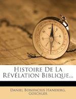 Histoire de La Revelation Biblique... af Daniel Bonifacius Haneberg, Goschler