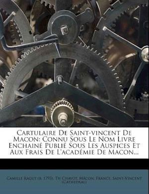 Bog, paperback Cartulaire de Saint-Vincent de Macon af M. Con, Th Chavot