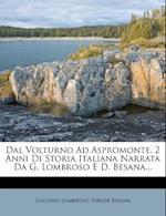 Dal Volturno Ad Aspromonte, 2 Anni Di Storia Italiana Narrata Da G. Lombroso E D. Besana... af Giacomo Lombroso, Davide Besana