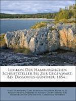 Lexikon Der Hamburgischen Schriftsteller Bis Zur Gegenwart. Zweiter Band af Hans Schr Der, Hans Schroder