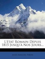 L'Etat Romain Depuis 1815 Jusqu'a Nos Jours... af Farini, Jules Amigues