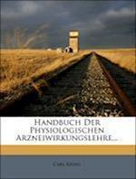 Handbuch Der Physiologischen Arzneiwirkungslehre. af Carl Kissel