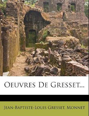 Bog, paperback Oeuvres de Gresset... af Monnet, Jean-Baptiste-Louis Gresset